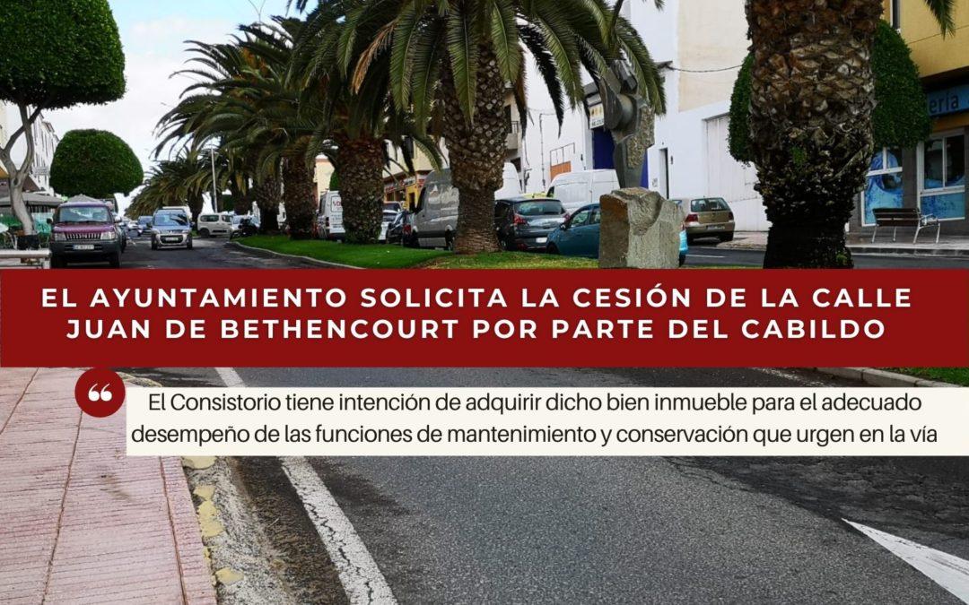 El Ayuntamiento solicita la cesión de la calle Juan de Bethencourt por parte del Cabildo