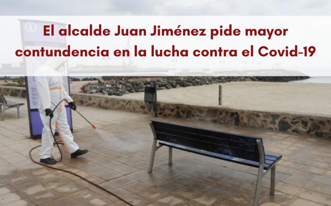 El alcalde Juan Jiménez pide mayor contundencia en la lucha contra el Covid-19