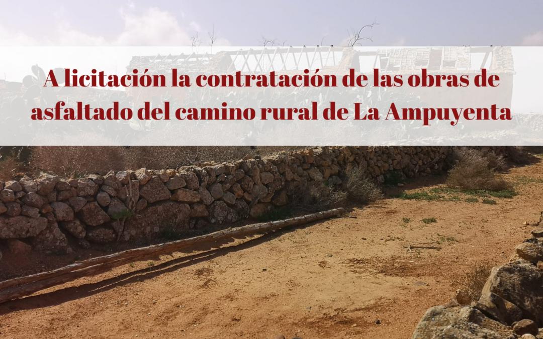 El Ayuntamiento saca a licitación la contratación de las obras de asfaltado del camino rural de La Ampuyenta