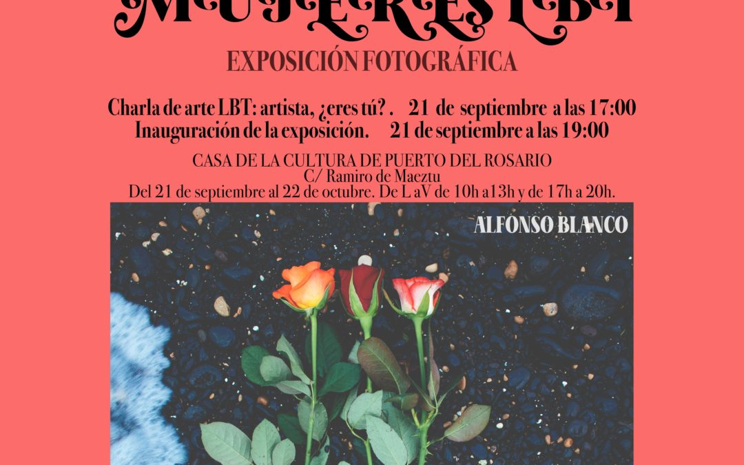La exposición fotográfica 'Mujeres LBT' llega el 21 de septiembre a la Casa de la Cultura de Puerto del Rosario