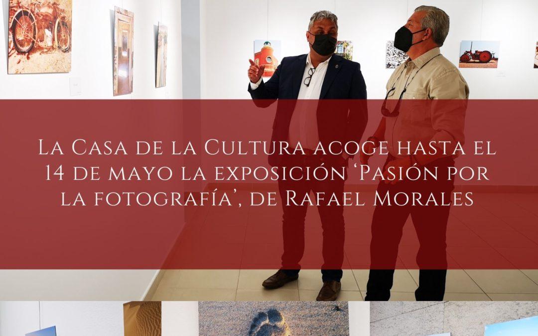 La Casa de la Cultura acoge hasta el 14 de mayo la exposición 'Pasión por la fotografía', de Rafael Morales