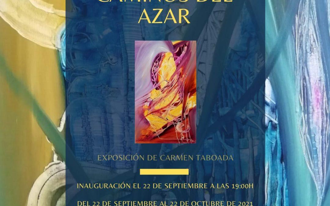 Exposición pictórica 'Los sinuosos caminos del azar', de Carmen Taboada