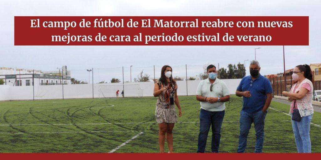 El campo de fútbol de El Matorral reabre con nuevas mejoras de cara al periodo estival de verano para el uso y disfrute de los jóvenes del pueblo