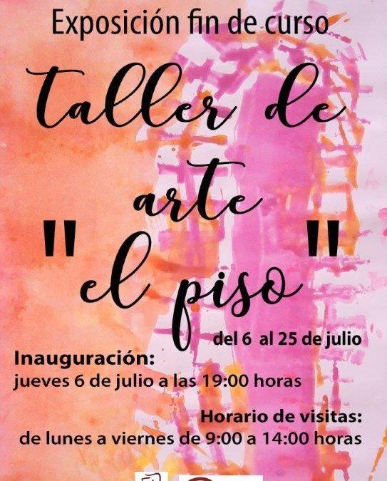 Hoy jueves, 07 de julio,  Exposición de Pintura de los alumnos de El Piso
